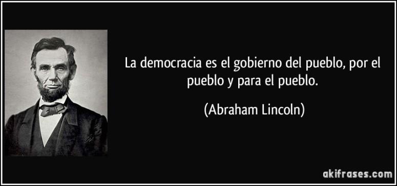 frase-la-democracia-es-el-gobierno-del-pueblo-por-el-pueblo-y-para-el-pueblo-abraham-lincoln-119596